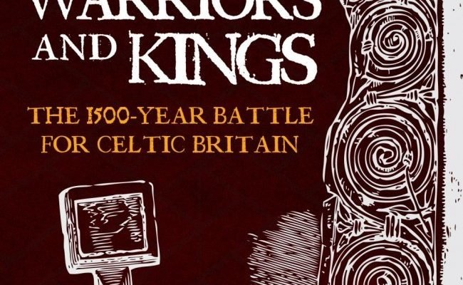 Book Excerpt: Warriors and Kings The 1500-Year Battle For Celtic Britain by Martin Wall