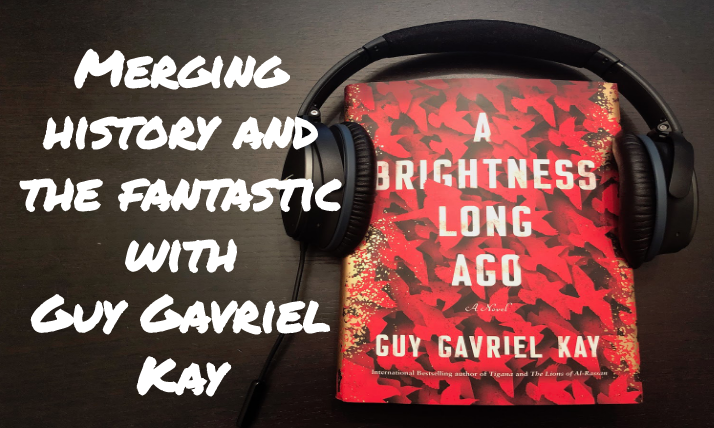 guy gavriel kay Brightness Long Ago