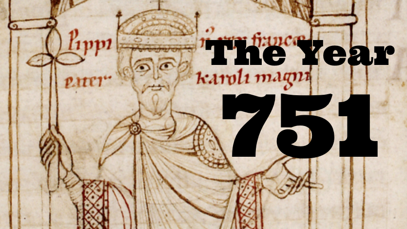 Was 751 the most important year in history?