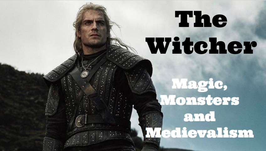 The Witcher: Magic, Monsters and Medievalism