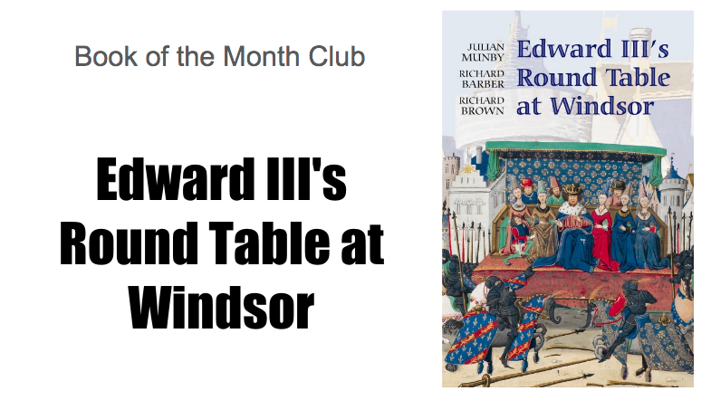 Book of the Month Club: Edward III's Round Table at Windsor - Medievalists.net