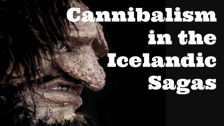 Cannibalism in the Icelandic Sagas: a bad habit or an ancient magical practice?