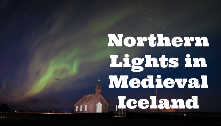 Looking for the Northern Lights in Medieval Iceland, finding Jane Austen - Medievalists.net