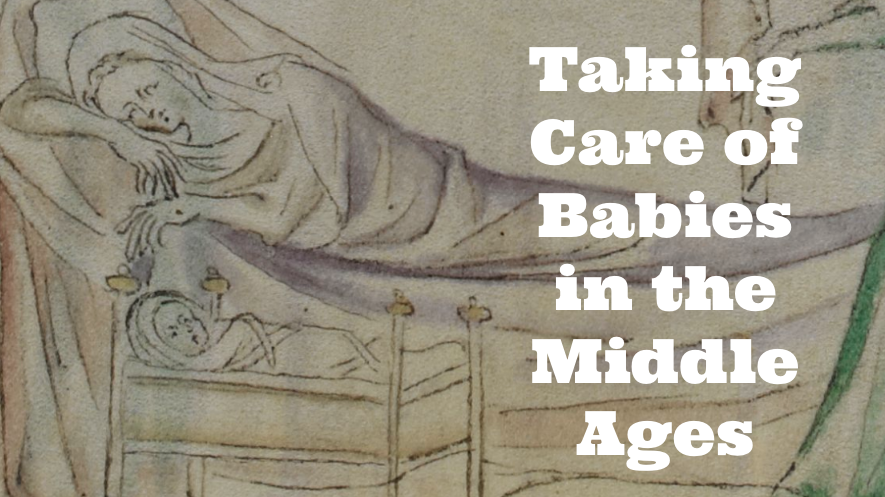 Taking Care of Babies in the Middle Ages