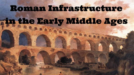 Changing Landscapes: Roman Infrastructure in the Early ...