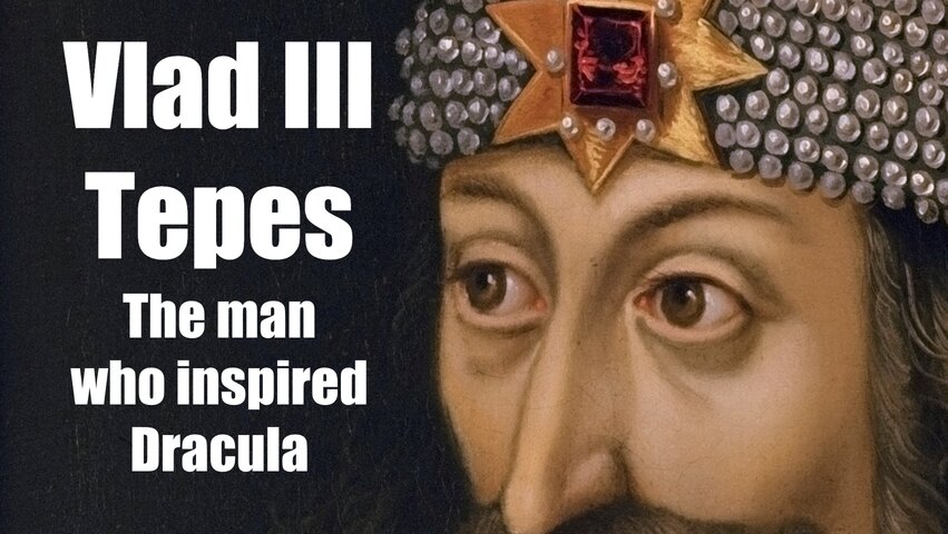Vlad III Țepeș: The man who inspired Dracula