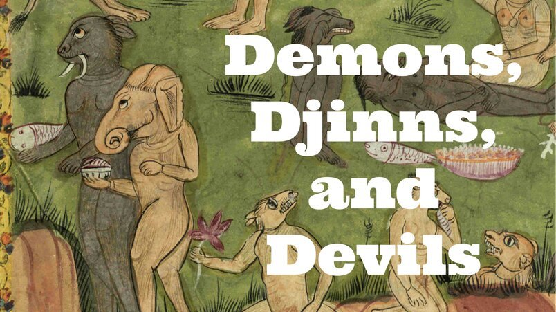 Demons, Djinns, and Devils of the Medieval Islamic World - Medievalists.net