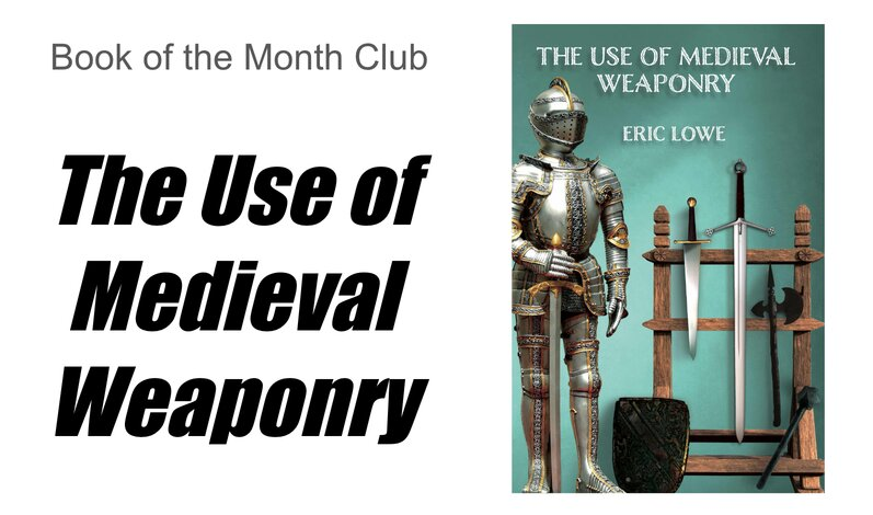 Book of the Month: The Use of Medieval Weaponry - Medievalists.net