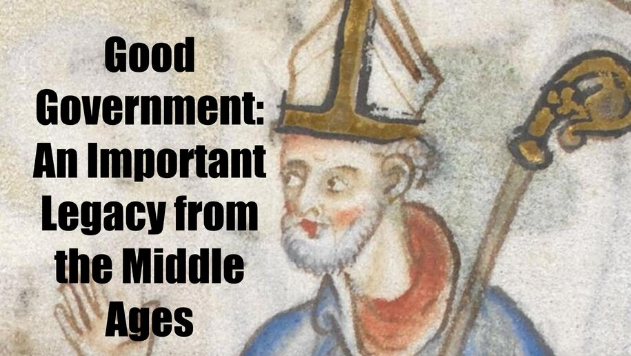 Good Government: An Important Legacy from the Middle Ages - Medievalists.net