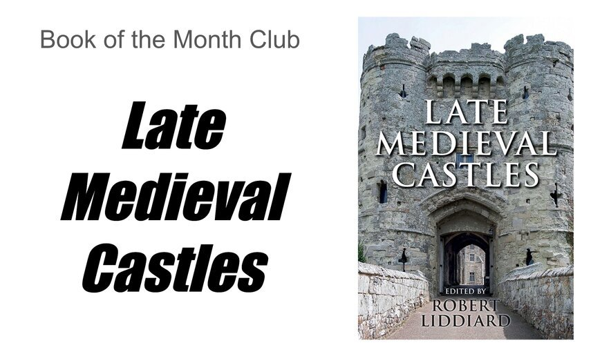 Book of the Month: Late Medieval Castles - Medievalists.net