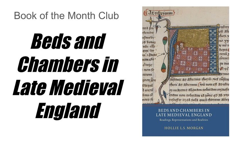 Book of the Month: Beds and Chambers in Late Medieval England - Medievalists.net