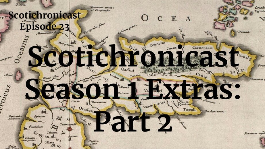 Scotichronicast – Season 1 Extras: Part 2 - Medievalists.net