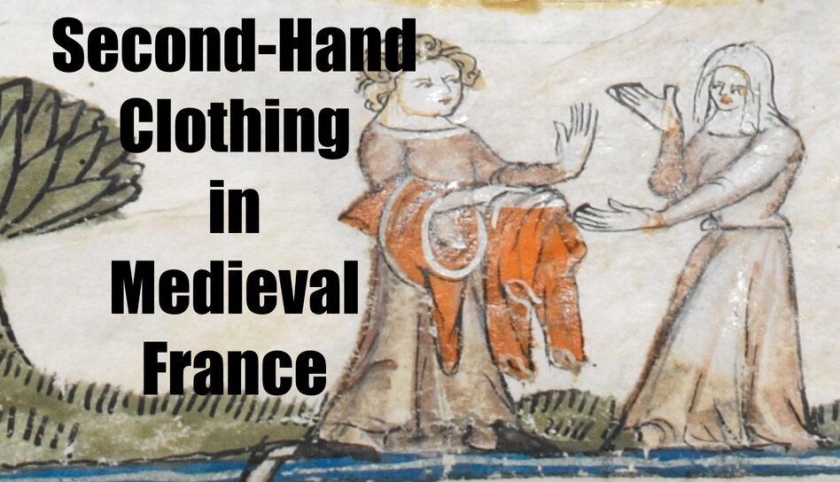 Vintage Fashion: Second-Hand Clothing in Medieval France - Medievalists.net